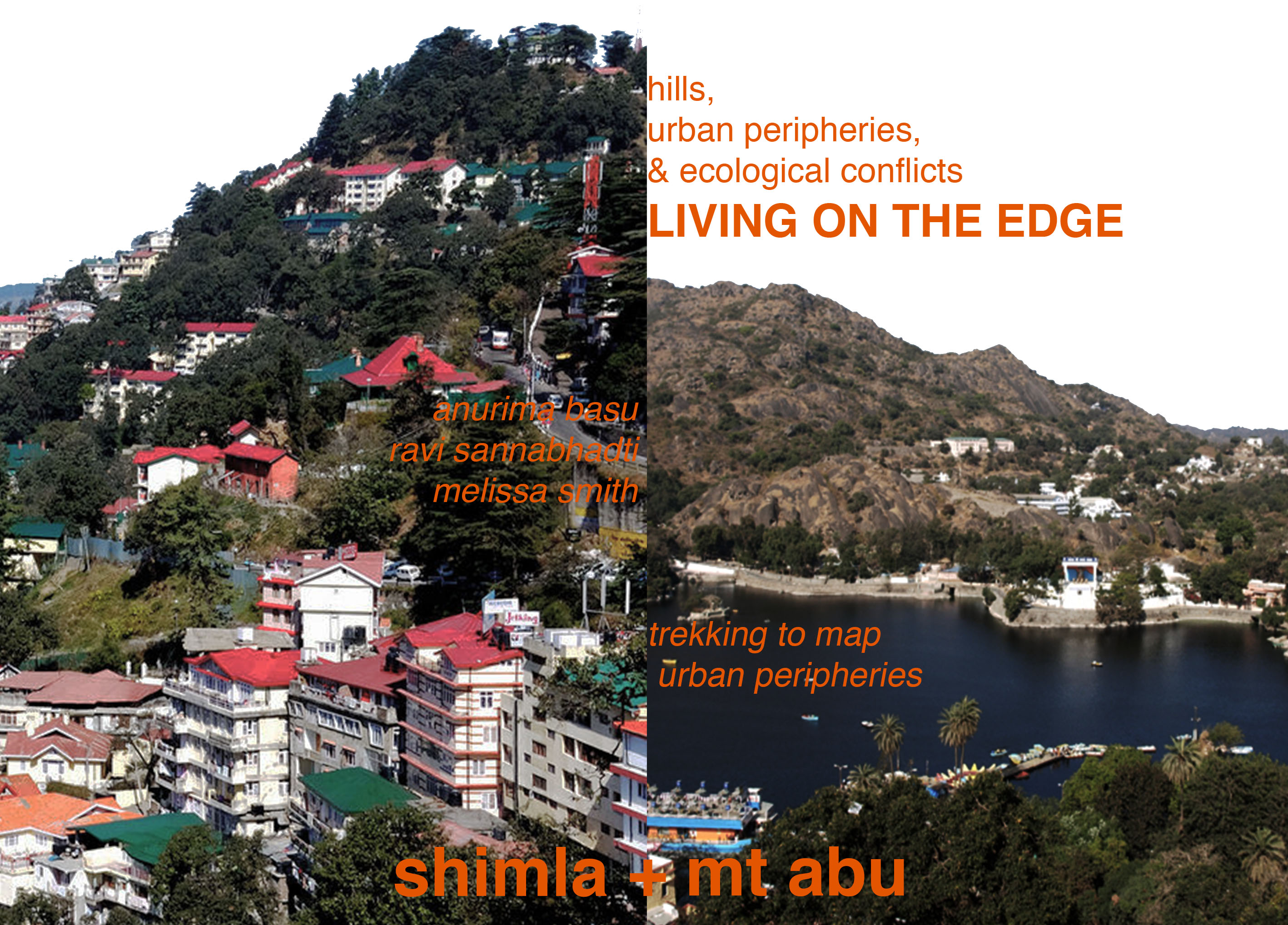LIVING ON THE EDGE: HILLS, URBAN PERIPHERIES AND ECOLOGICAL CONFLICTS